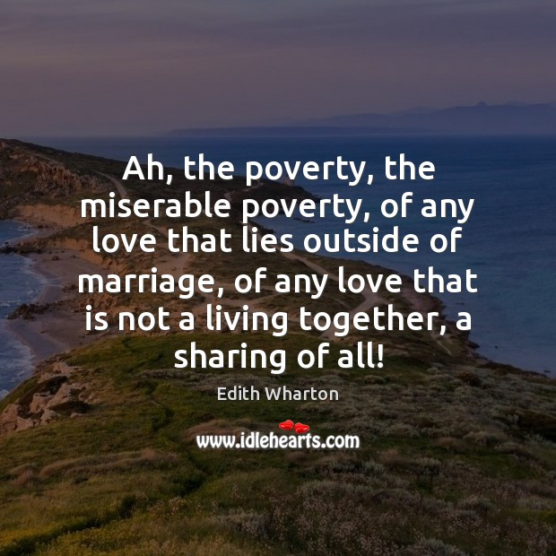 Ah, the poverty, the miserable poverty, of any love that lies outside Image
