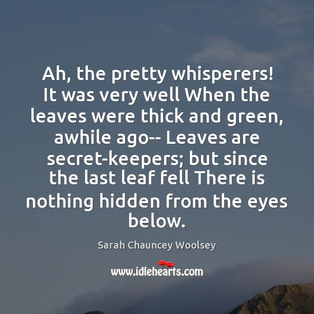 Ah, the pretty whisperers! It was very well When the leaves were Image