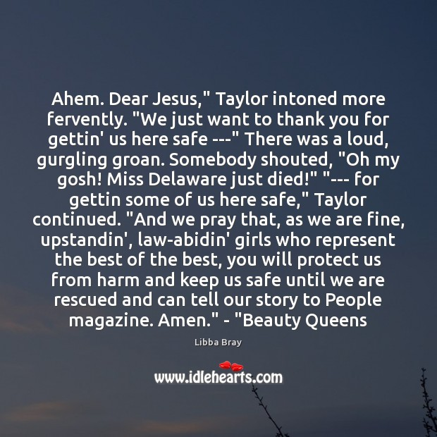 "Image, Ahem. Dear Jesus,"" Taylor intoned more fervently. ""We just want to thank"