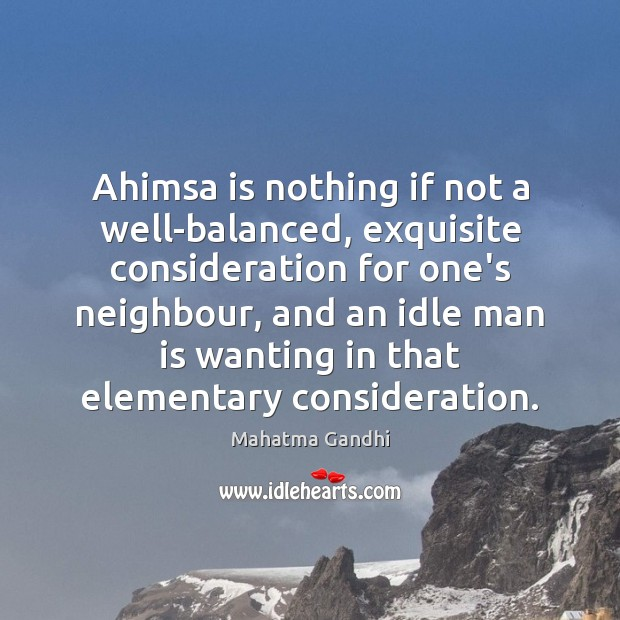 Ahimsa is nothing if not a well-balanced, exquisite consideration for one's neighbour, Image