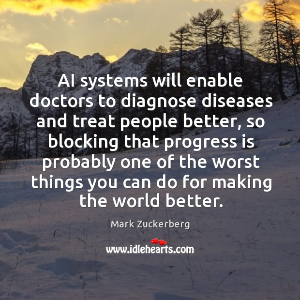 Image, AI systems will enable doctors to diagnose diseases and treat people better,
