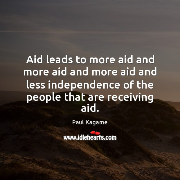 Aid leads to more aid and more aid and more aid and Image