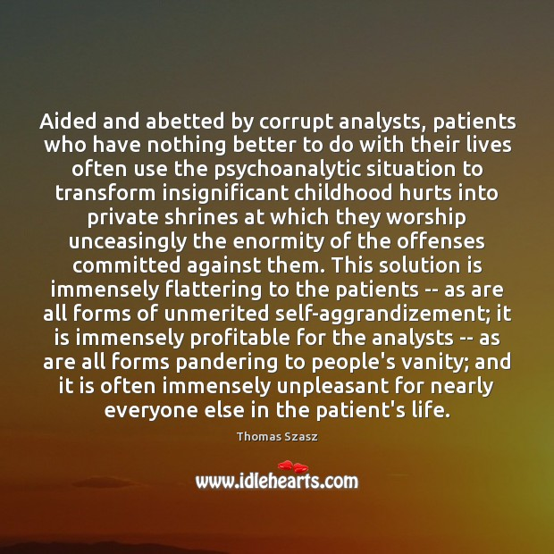 Aided and abetted by corrupt analysts, patients who have nothing better to Solution Quotes Image