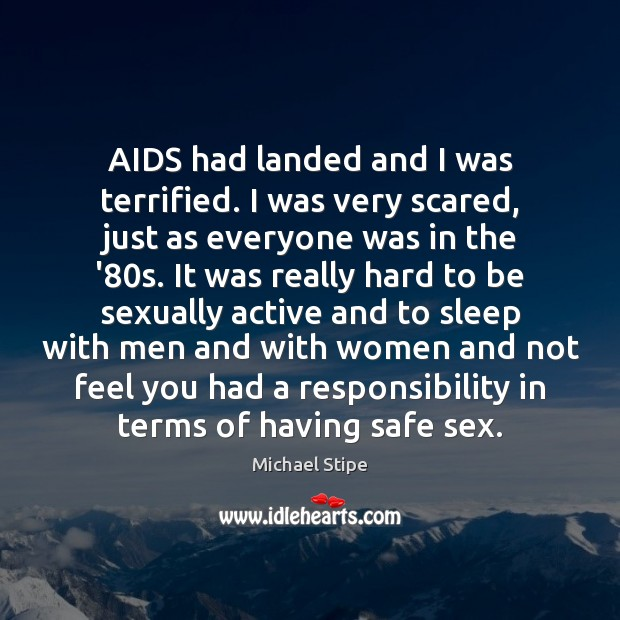 AIDS had landed and I was terrified. I was very scared, just Image