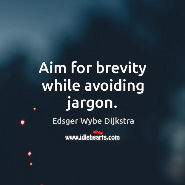 Aim for brevity while avoiding jargon. Image