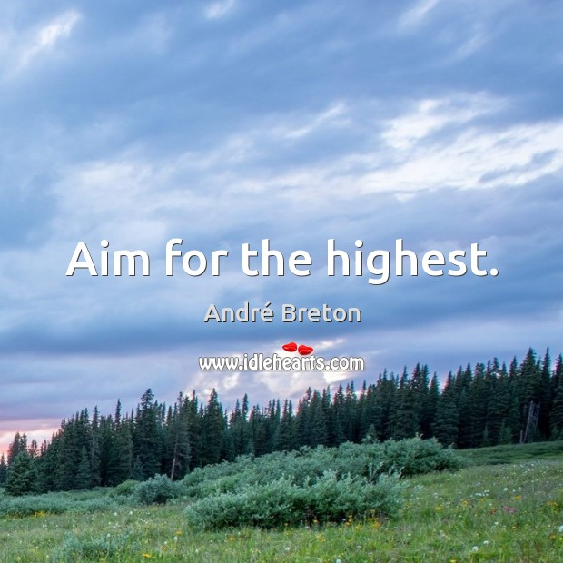 Aim for the highest. Image