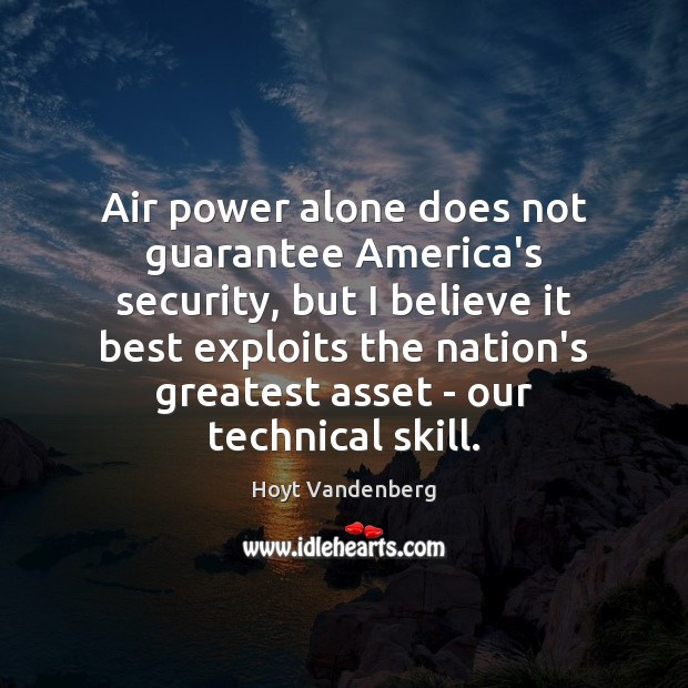 Image, Air power alone does not guarantee America's security, but I believe it