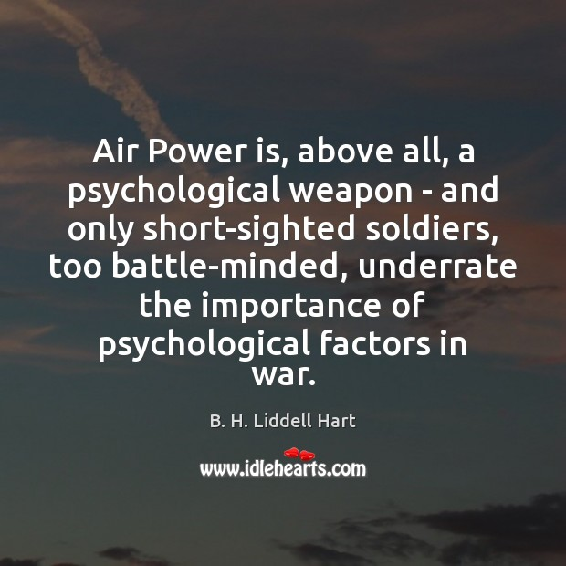 Image, Air Power is, above all, a psychological weapon – and only short-sighted