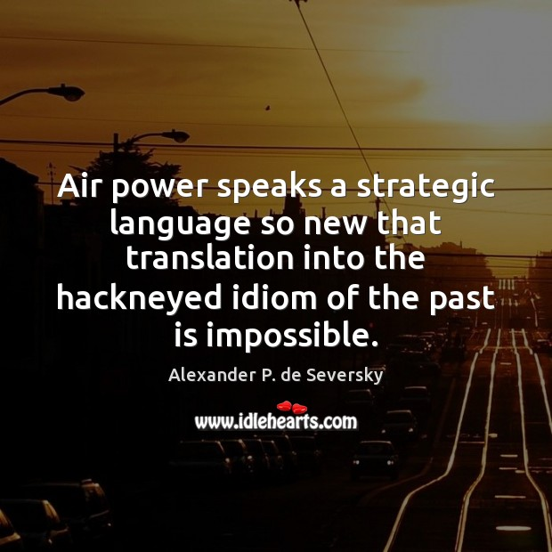 Image, Air power speaks a strategic language so new that translation into the