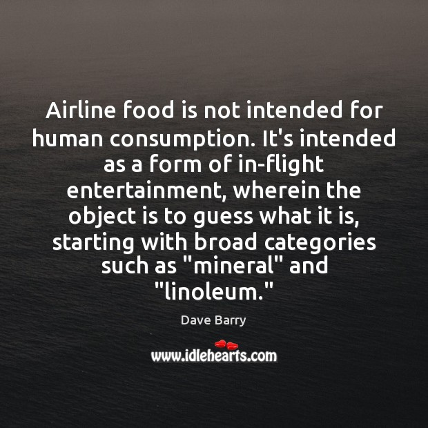 Image, Airline food is not intended for human consumption. It's intended as a