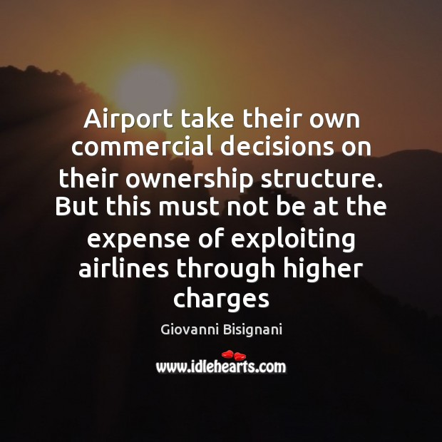 Image, Airport take their own commercial decisions on their ownership structure. But this