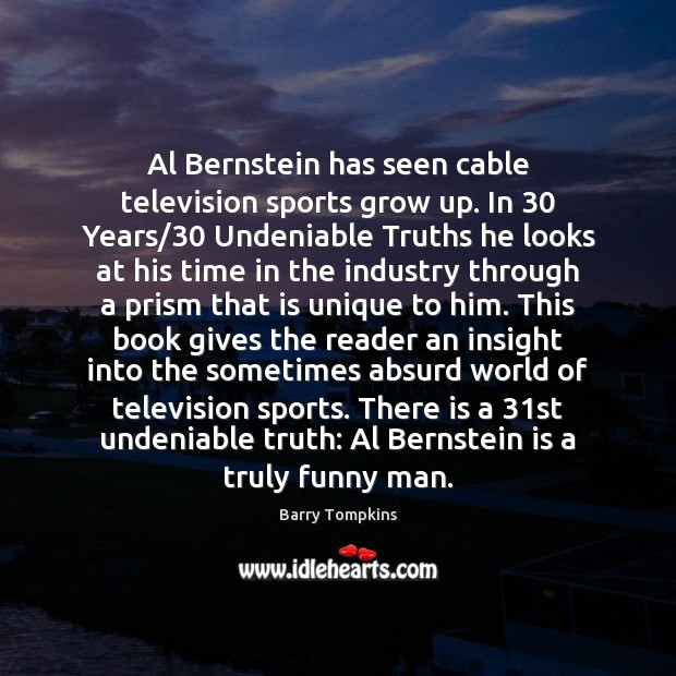 Image, Al Bernstein has seen cable television sports grow up. In 30 Years/30 Undeniable