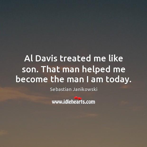 Al Davis treated me like son. That man helped me become the man I am today. Image