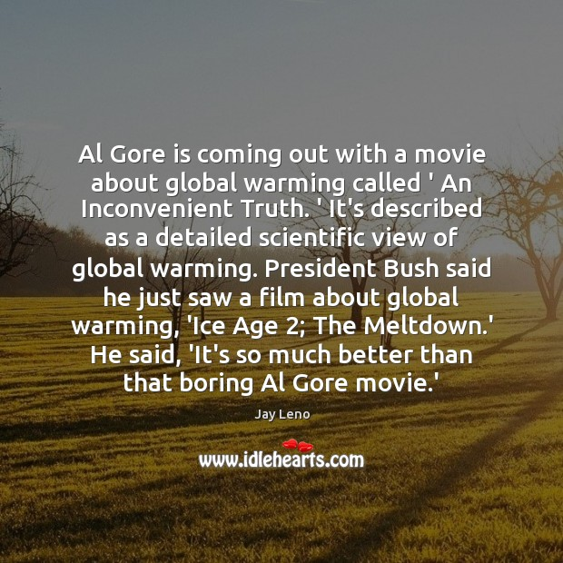 Al Gore is coming out with a movie about global warming called Image