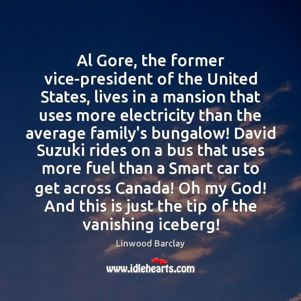 Image, Al Gore, the former vice-president of the United States, lives in a
