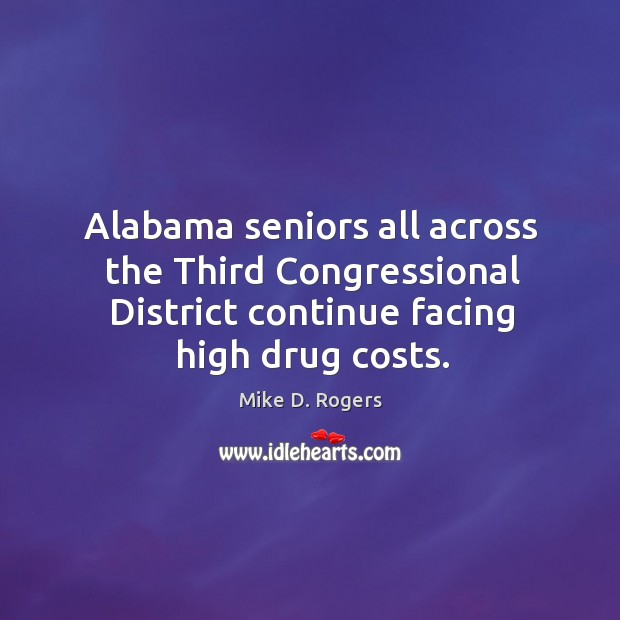 Alabama seniors all across the third congressional district continue facing high drug costs. Image