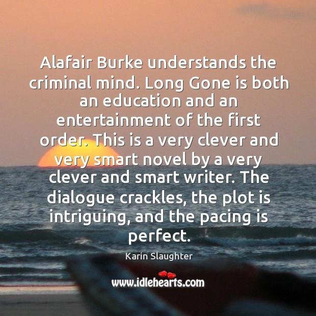 Image, Alafair Burke understands the criminal mind. Long Gone is both an education
