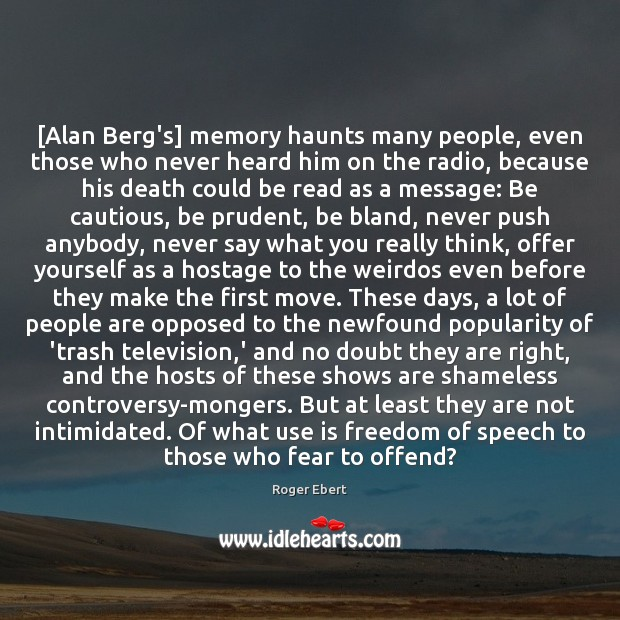 [Alan Berg's] memory haunts many people, even those who never heard him Freedom of Speech Quotes Image