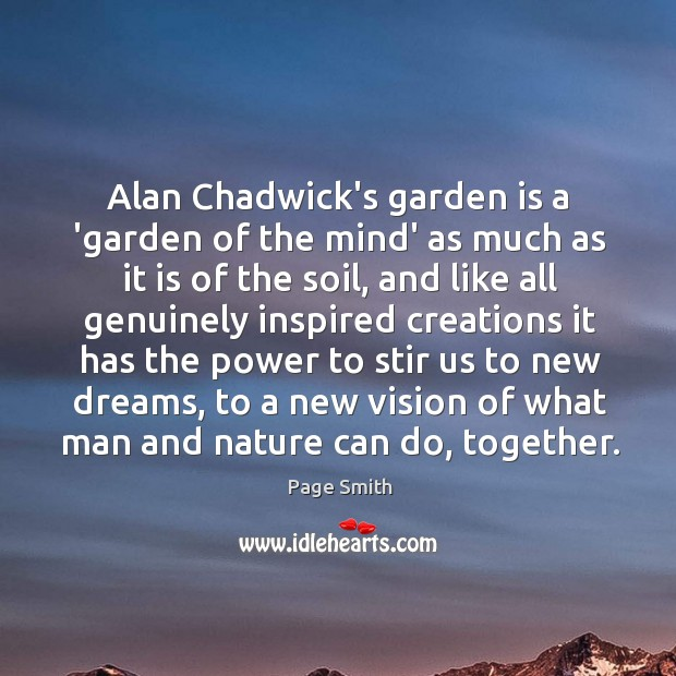 Alan Chadwick's garden is a 'garden of the mind' as much as Image