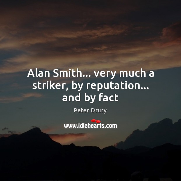 Alan Smith… very much a striker, by reputation… and by fact Image