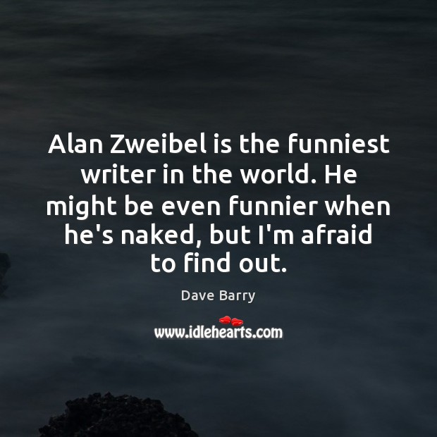 Image, Alan Zweibel is the funniest writer in the world. He might be