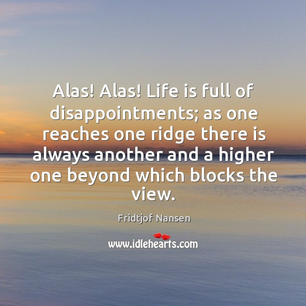 Alas! alas! life is full of disappointments; Image