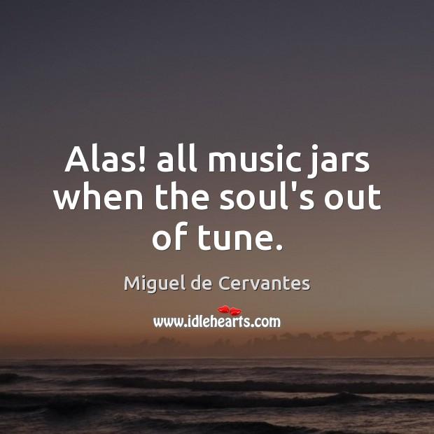 Picture Quote by Miguel de Cervantes