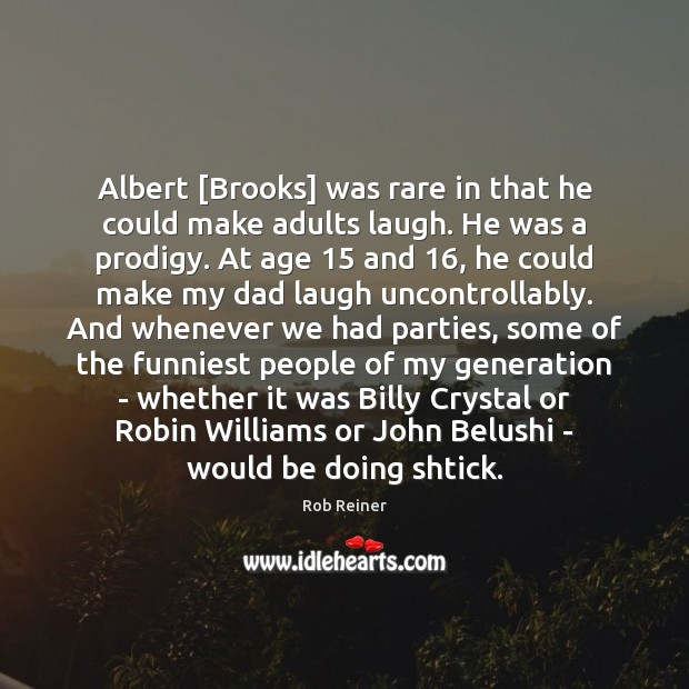 Albert [Brooks] was rare in that he could make adults laugh. He Image