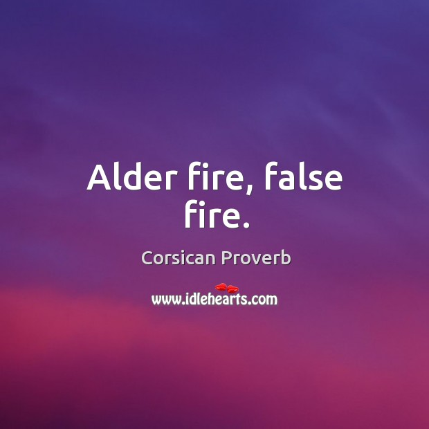 Image, Alder fire, false fire.