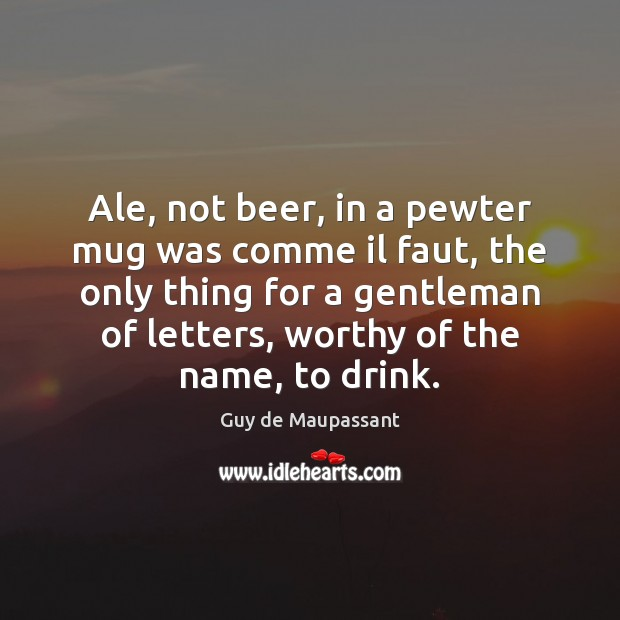Image, Ale, not beer, in a pewter mug was comme il faut, the