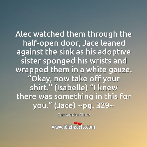 Image, Alec watched them through the half-open door, Jace leaned against the sink