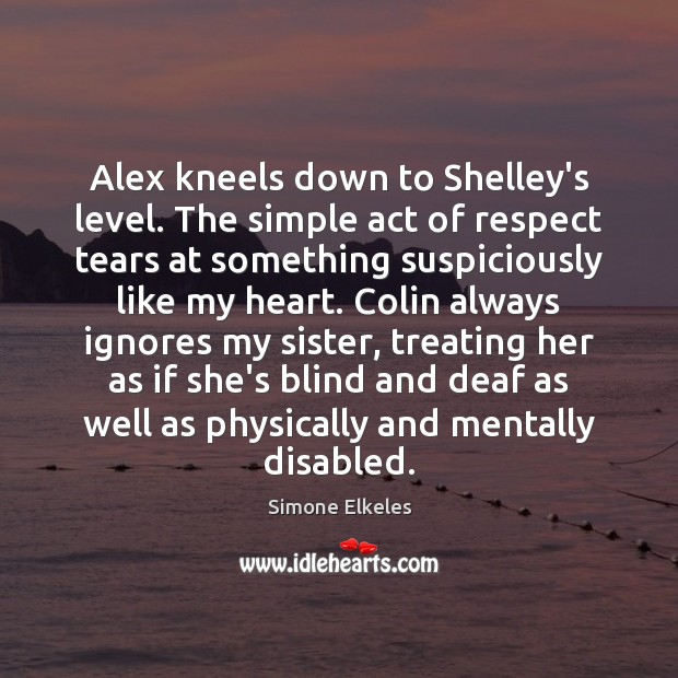 Image, Alex kneels down to Shelley's level. The simple act of respect tears
