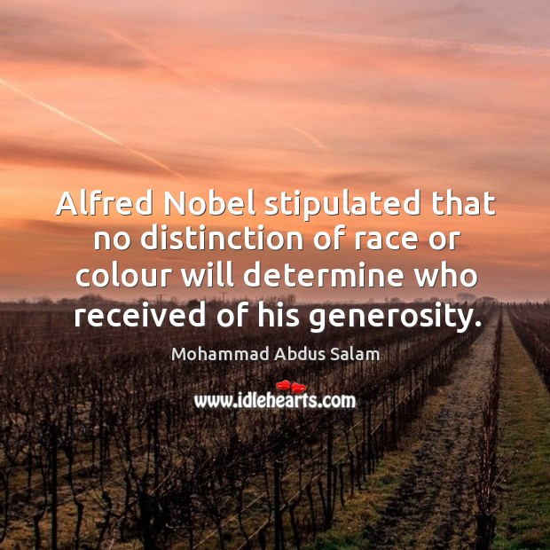 Image, Alfred nobel stipulated that no distinction of race or colour will determine who received of his generosity.
