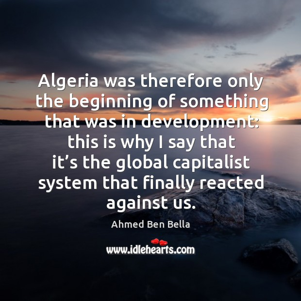 Image, Algeria was therefore only the beginning of something that was in development: