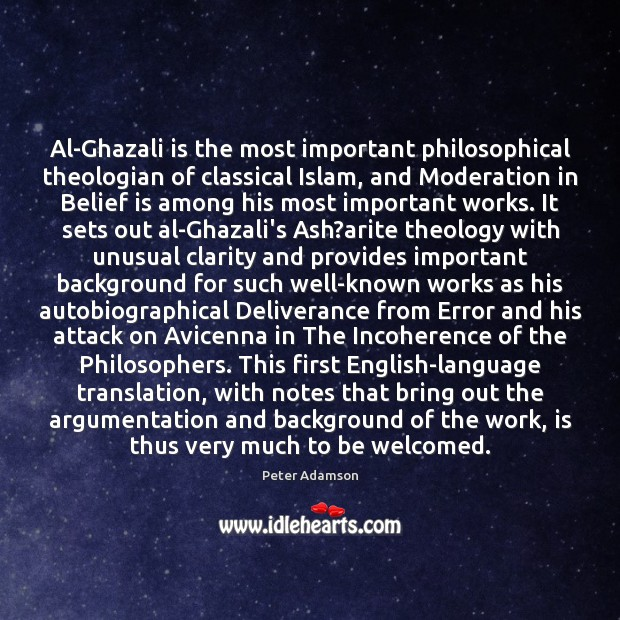 Image, Al-Ghazali is the most important philosophical theologian of classical Islam, and Moderation