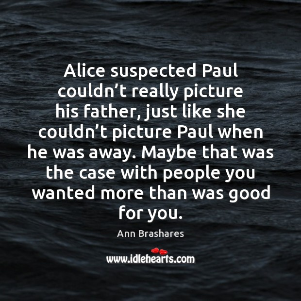 Image, Alice suspected Paul couldn't really picture his father, just like she