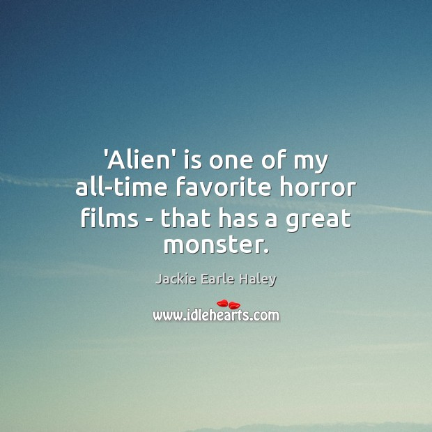 Image, 'Alien' is one of my all-time favorite horror films – that has a great monster.
