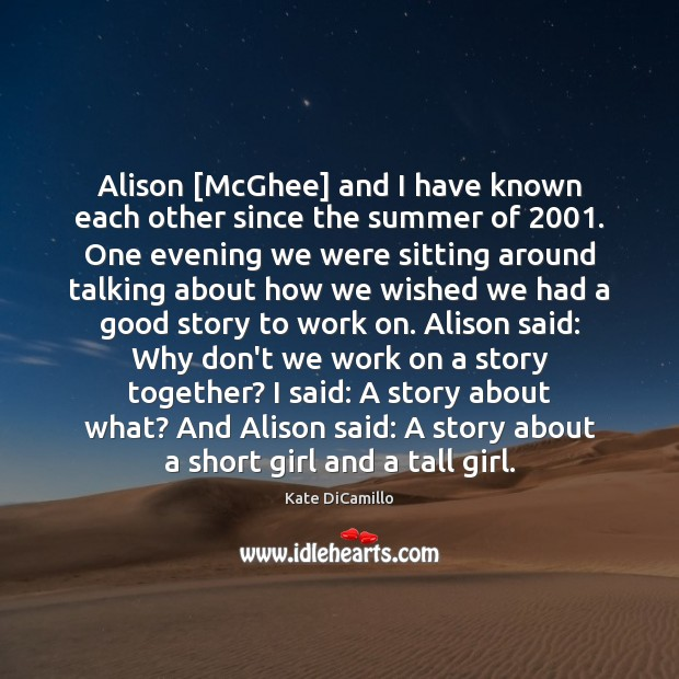 Alison [McGhee] and I have known each other since the summer of 2001. Image