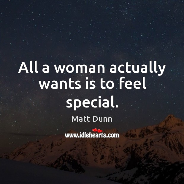 All a woman actually wants is to feel special. Image