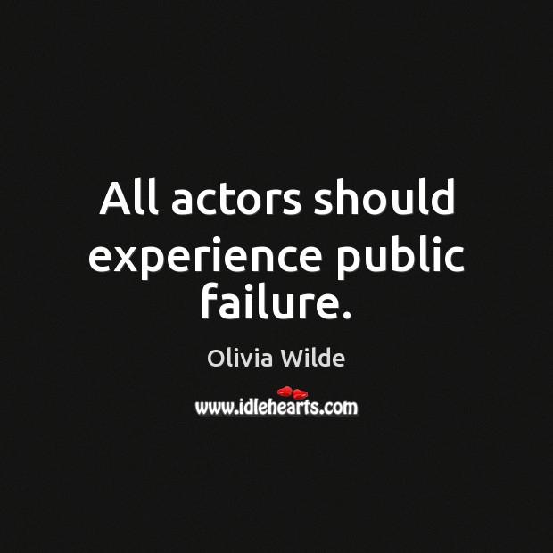 All actors should experience public failure. Image