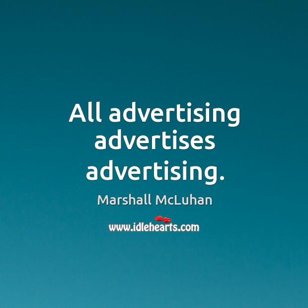 Image, All advertising advertises advertising.