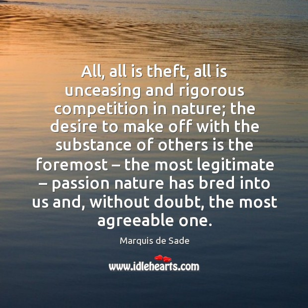All, all is theft, all is unceasing and rigorous competition in nature; Image