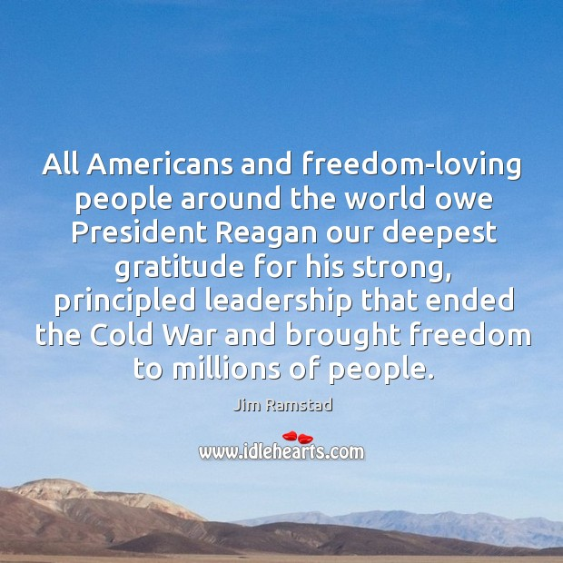 All americans and freedom-loving people around the world owe Jim Ramstad Picture Quote