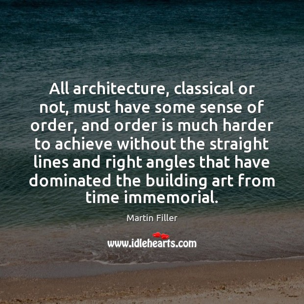 Image, All architecture, classical or not, must have some sense of order, and