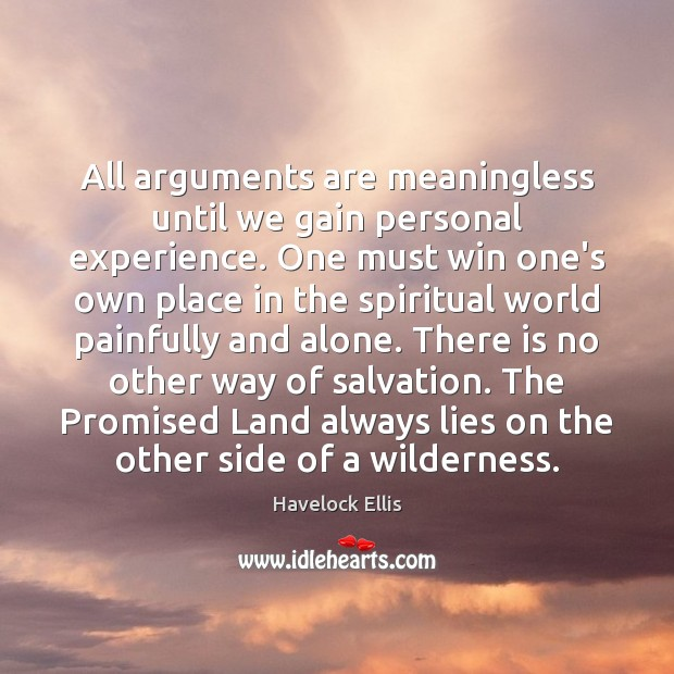 All arguments are meaningless until we gain personal experience. One must win Image