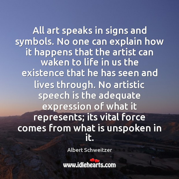 All art speaks in signs and symbols. No one can explain how Image
