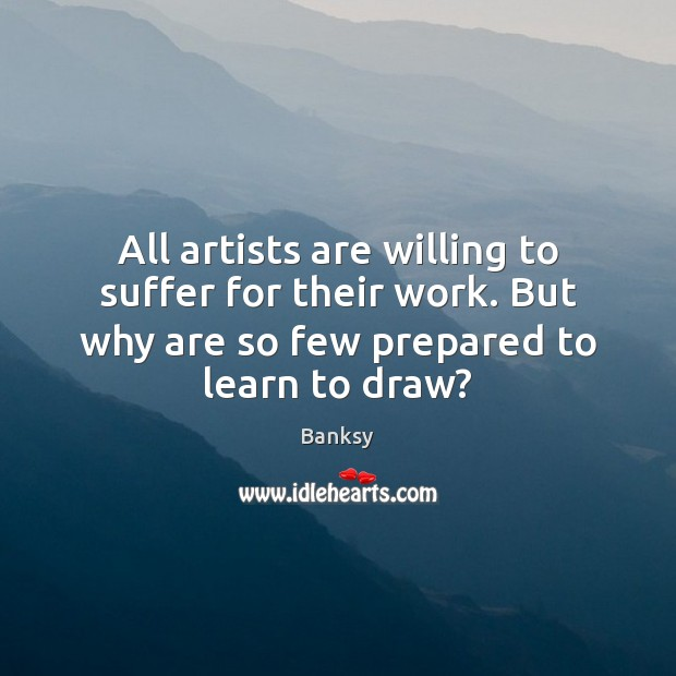Image, All artists are willing to suffer for their work. But why are