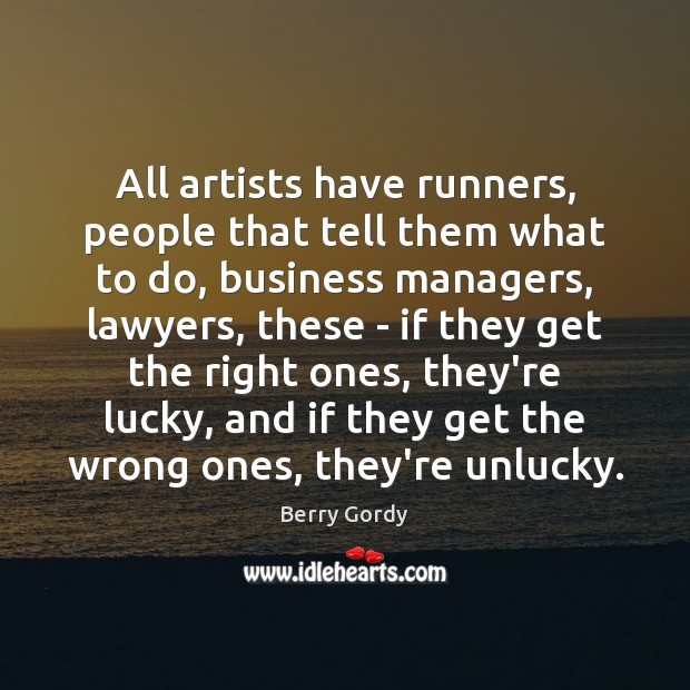 Image, All artists have runners, people that tell them what to do, business