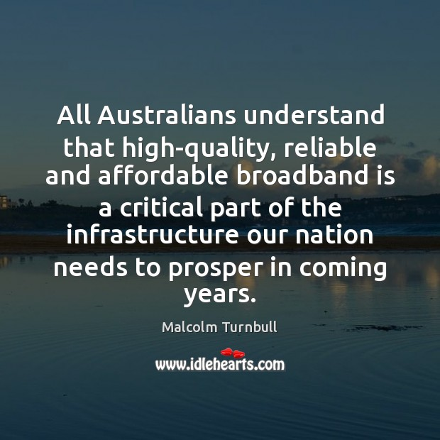 Image, All Australians understand that high-quality, reliable and affordable broadband is a critical