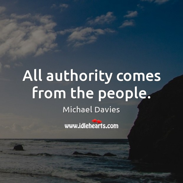 All authority comes from the people. Image
